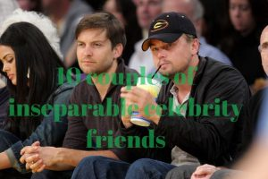 10 couples of inseparable celebrity friends
