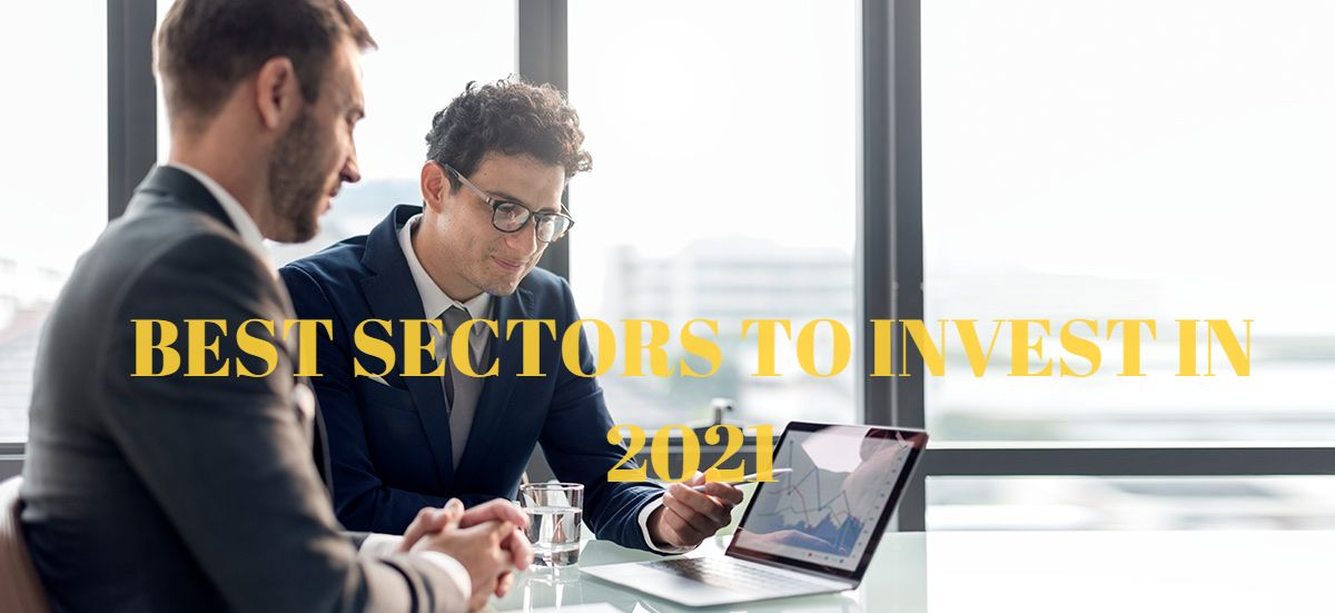 Best interesting sectors to invest in 2021
